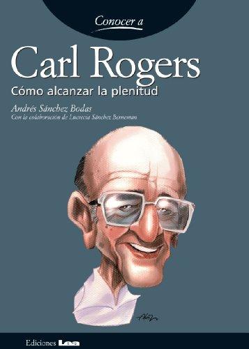 Descargar Libro Carl Rogers. Cómo Alcanzar La Plenitud Andrés Sánchez Bodas