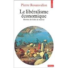 Libéralisme économique: Libéralisme écon.. Hist. idée de marché