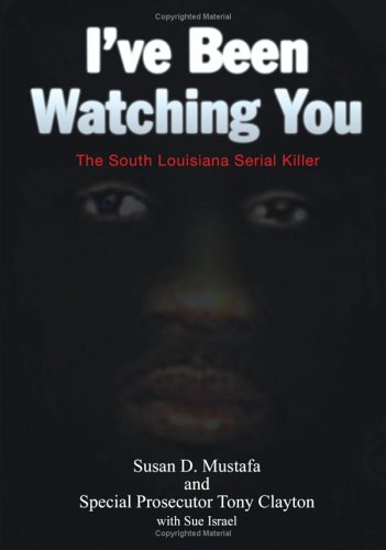 (I've Been Watching You: The South Louisiana Serial Killer)