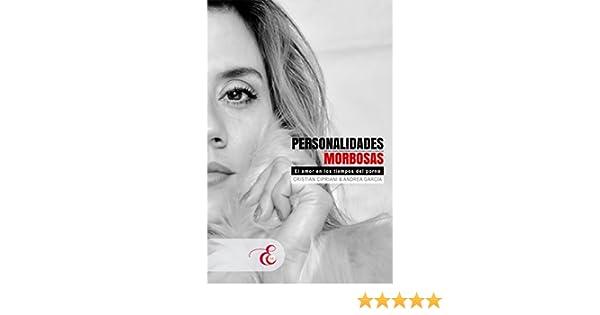 Personalidades Morbosas: El amor en los tiempos del porno eBook: Andrea García, Cristian Cipriani: Amazon.es: Tienda Kindle