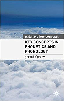 Key Concepts in Phonetics and Phonology (Palgrave Key Concepts)