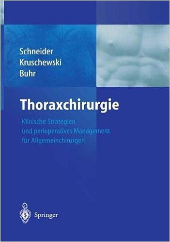 Online pdf ebooks lataus Thoraxchirurgie: Klinische Strategien und perioperatives Management für Allgemeinchirurgen (German Edition) 3540200266 PDF ePub MOBI