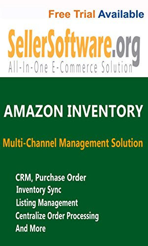 SellerSoftware: Amazon Multi-Channel E-Commerce Management Solution includes Inventory and Listing Management - Free Trial