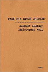 Korine Harmony/Wool Christopher - Pass the Bitch Chicken