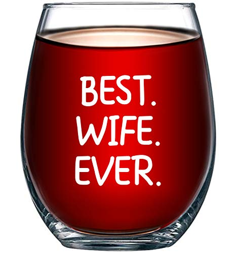 Best Wife Ever Wine Glass 15oz - Unique Romantic Gift Idea for Her, Wife, Aunt, Grandma from a Son, Daughter, Husband or Kids - Perfect Wedding Anniversary or Valentines Gifts for Women - Evening Mug (Best Anniversary Gift Ever)