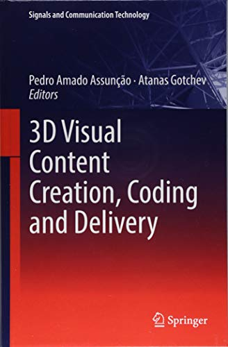 3D Visual Content Creation, Coding and Delivery (Signals and Communication Technology)-cover