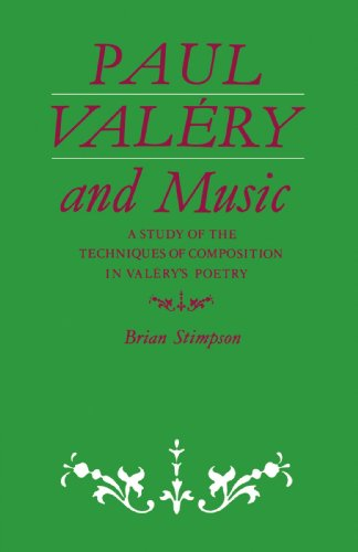 Paul Valéry and Music: A Study of the Techniques of Composition in Valéry's Poetry
