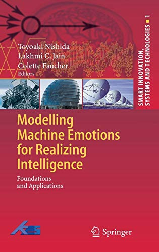Modelling Machine Emotions for Realizing Intelligence: Foundations and Applications (Smart Innovation, Systems and Techn