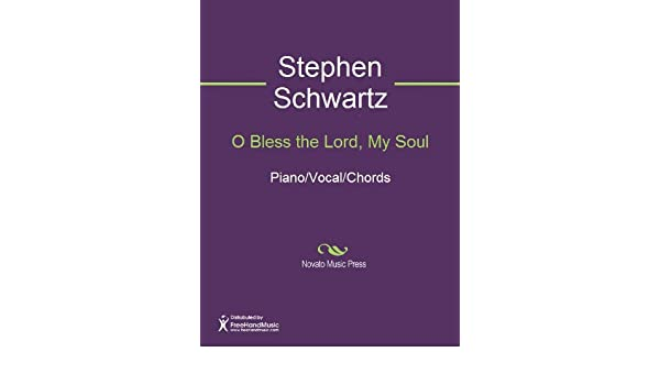 O Bless The Lord My Soul Kindle Edition By Stephen Schwartz Arts