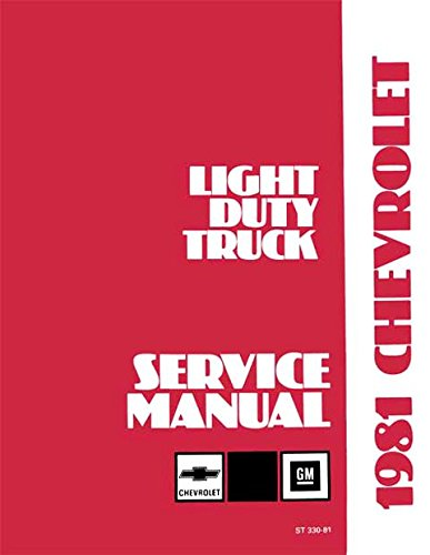 1981 CHEVY TRUCK & PICKUP C/K 10-30 Series REPAIR SHOP And MAINTENANCE MANUAL Includes Cheyenne, Custom, Deluxe, Scottsdale, Silverado, Crew Cab, G10 Extended Van