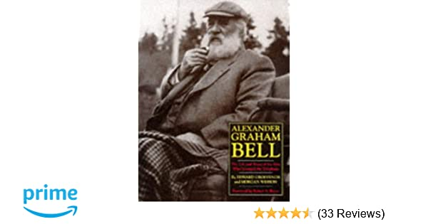 Alexander Graham Bell: The Life and Times of the Man Who Invented the Telephone: Edwin S. Grosvenor, Morgan Wesson: 9780810940055: Amazon.com: Books