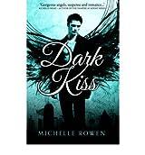 Rowen, Michelle [ Dark Kiss (Nightwatchers) [ DARK KISS (NIGHTWATCHERS) BY Rowen, Michelle ( Author ) May-22-2012[ DARK KISS (NIGHTWATCHERS) [ DARK KISS (NIGHTWATCHERS) BY