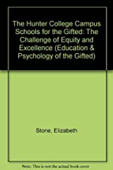 The Hunter College Campus Schools for the Gifted: The Challenge of Equity and Excellence (Education & Psychology of the Gifted Series) by Stone Elizabeth (1992-03-01) Paperback Paperback