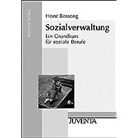 Sozialverwaltung: Ein Grundkurs für soziale Berufe (Edition Sozial)