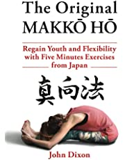 The Original MAKKŌ-HŌ 真向法: The Five Minutes Japanese Health and Fitness Exercise