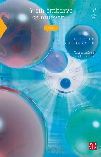 Descargar Libro Y Sin Embargo Se Mueven... Teoría Cinética De La Materia: 0 Leopoldo García-colín Scherer