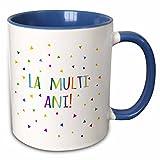 3dRose mug%5F202050%5F6 %22La Multi Ani%