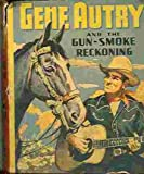 img - for Gene Autry and the Gun-Smoke Reckoning book / textbook / text book