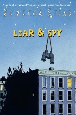 By Stead, Rebecca ( Author ) [ { Liar & Spy } ]Aug-2013 Paperback