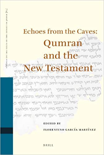 Book Echoes from the Caves: Qumran and the New Testament (Studies on the Texts of the Desert of Judah)