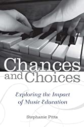 Chances and Choices: Exploring the Impact of Music Education
