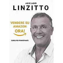 Vendere su Amazon ORA! Guida per Principianti. (Italian Edition)