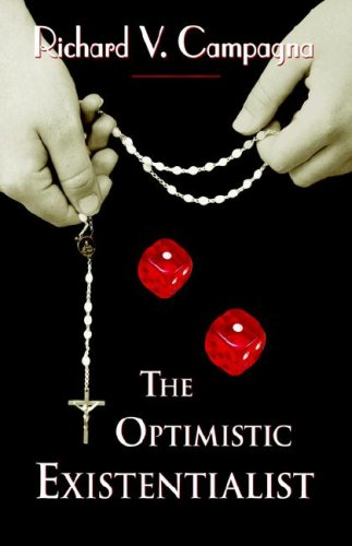 Book: The Optimistic Existentialist by Richard Campagna