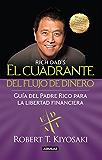 El cuadrante del flujo del dinero: Guía del Padre Rico hacia la libertad financiera (Spanish Edition)