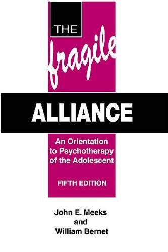 The Fragile Alliance: An Orientation to Psychotherapy of the Adolescent