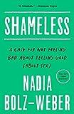 Shameless: A Case for Not Feeling Bad About Feeling
