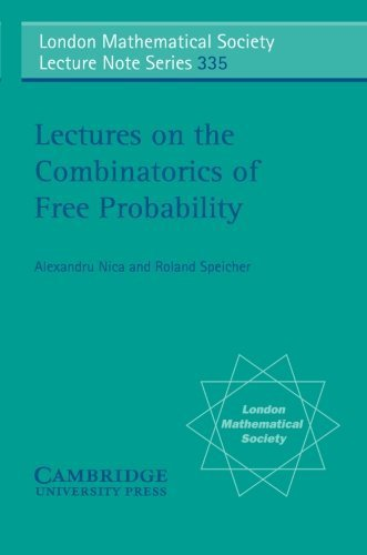 - Lectures on the Combinatorics of Free Probability (London Mathematical Society Lecture Note Series) 1st edition by Nica, Alexandru, Speicher, Roland (2006) Paperback