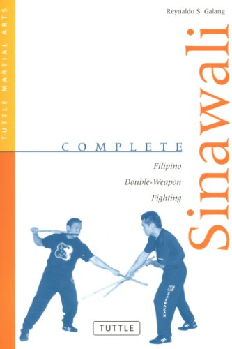 Complete Sinawali: Filipino Double-Weapon Fighting (Complete Martial (Complete Weapons)