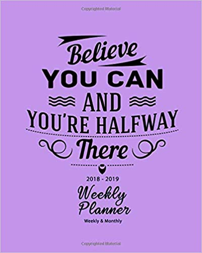 2018 2019 Weekly Planner Believe You Can Inspirational Quotes