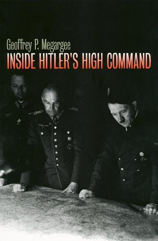 Read Online By Geoffrey P. Megargee - Inside Hitler's High Command: 1st (first) Edition PDF Text fb2 book
