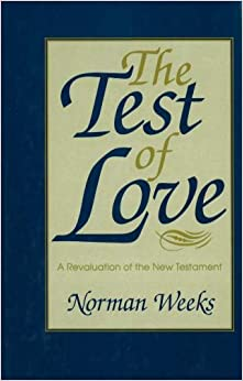 The Test of Love: A Revaluation of the New Testament
