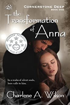 The Transformation of Anna: A Sensual Fantasy Romace of Soul Mates and Eternal Love (Cornerstone Deep Book 1) by [Wilson, Charlene A.]