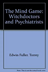 The Mind Game:  Witchdoctors and Psychiatrists