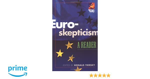 Amazon euro skepticism a reader europe today amazon euro skepticism a reader europe today 9780742510548 ronald tiersky charles de gaulle stanley hoffmann margaret thatcher publicscrutiny Choice Image