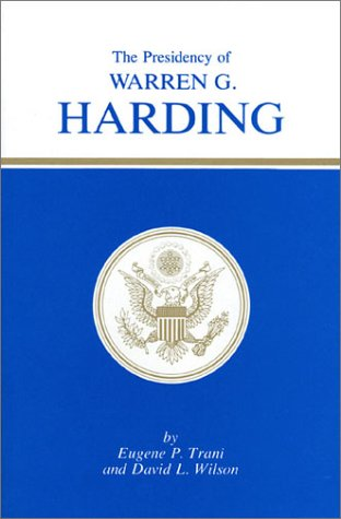 The Presidency of Warren G. Harding (American Presidency Series)