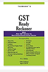 GST Ready Reckoner-With New GST Scheme for Real Estate/Construction Sector (10th Edition April 2019) Unknown Binding