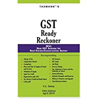 GST Ready Reckoner-With New GST Scheme for Real Estate/Construction Sector (10th Edition April 2019)