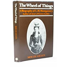 Wheel of Things: Biography of L.M. Montgomery