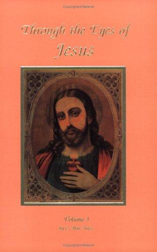 Through The Eyes Of Jesus, Volume 3 (Alan Ames Through The Eyes Of Jesus)