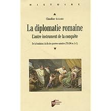 DIPLOMATIE ROMAINE L'AUTRE INSTRUMENT DE LA CONQUETE