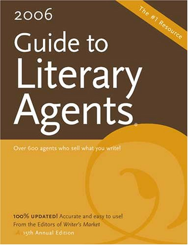 2006 Guide To Literary Agents (Guide to Literary Agents)(Revised & Updated 15th Annual Edition)