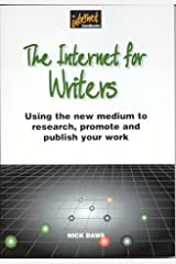 Internet for Writers: Using the New Medium to Research, Promote and Publish Your Work (Internet Handbooks) Paperback