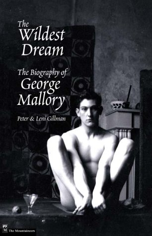 Wildest Dream Biography George Mallory