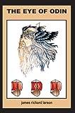 The Eye of Odin, James Larson, 0595659446