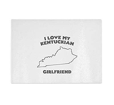 I Love My Kentuckian Girlfriend Kentucky Kitchen Bar Glass Cutting Board
