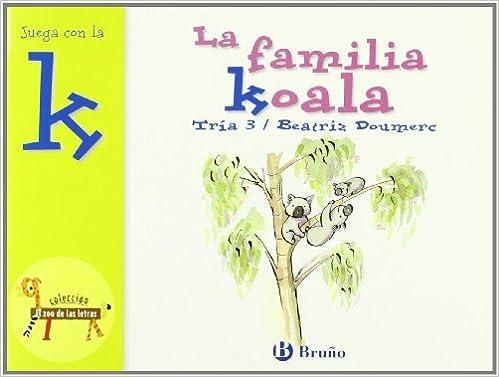 Book La familia Koala / Koala's Family: Juega con la K / Play with K (El zoo de las letras / The Zoo of Letters) (Spanish Edition)